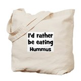 Rather be eating Hummus Tote Bag