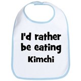 Rather be eating Kimchi Bib
