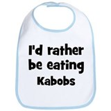 Rather be eating Kabobs Bib