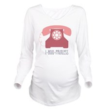 1-800-PRINCESS Long Sleeve Maternity T-Shirt