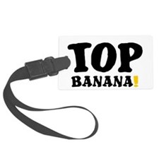 TOP BANANA! Luggage Tag
