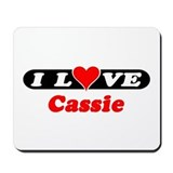 I Love Cassie Mousepad