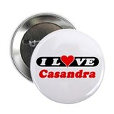 I Love Casandra Button
