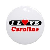 I Love Caroline Ornament (Round)