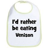 Rather be eating Venison Bib