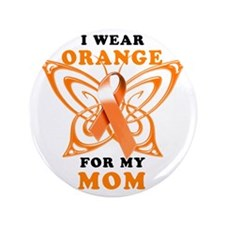 "I Wear Orange for my Mom 3.5"" Button"