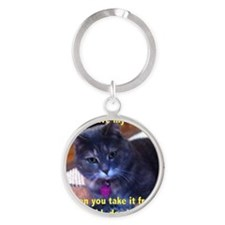 You can have my Purr-cocet Round Keychain