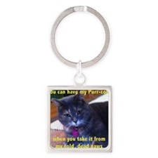 You can have my Purr-cocet Square Keychain