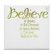 Believe in Everything Tile Coaster