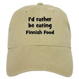 Rather be eating Finnish Foo Baseball Cap