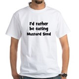 Rather be eating Mustard See Shirt