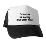 Rather be eating Blue Green A Trucker Hat