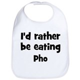 Rather be eating Pho Bib