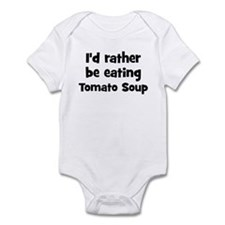Rather be eating Tomato Soup Infant Bodysuit