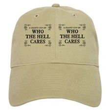 A giant cup of who the hell cares Baseball Cap