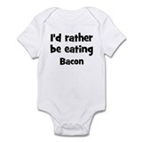 Rather be eating Bacon Infant Bodysuit
