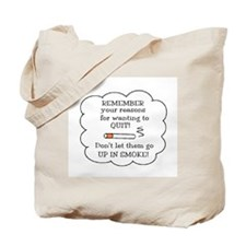 REASONS TO QUIT UP IN SMOKE Tote Bag