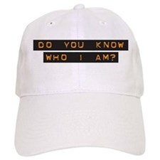 Do You Know Who I Am? Baseball Cap