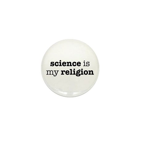 Science is my Religion Mini Button (10 pack)