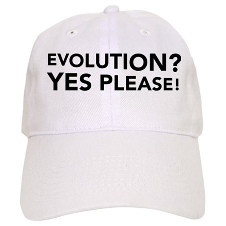 Evolution? Yes Please! Cap