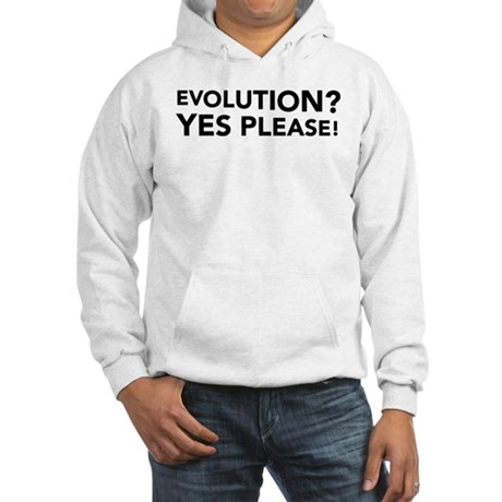 Evolution? Yes Please! Hooded Sweatshirt