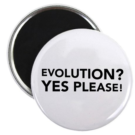 "Evolution? Yes Please! 2.25"" Magnet (10 pack)"