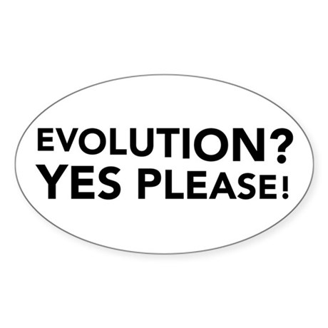 Evolution? Yes Please! Oval Sticker