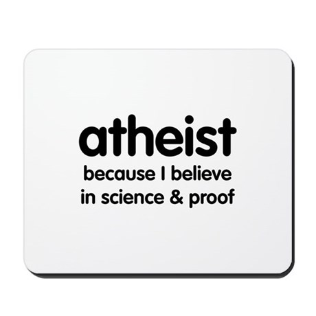 Atheist - Science & Proof Mousepad