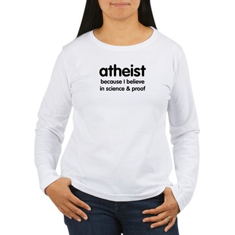 Atheist - Science & Proof Women's Long Sleeve T-Sh