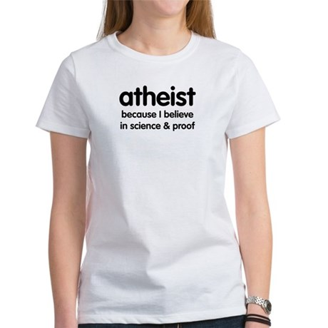 Atheist - Science & Proof Women's T-Shirt