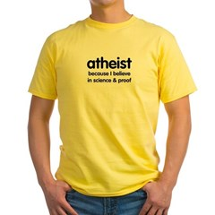 Atheist - Science & Proof Yellow T-Shirt