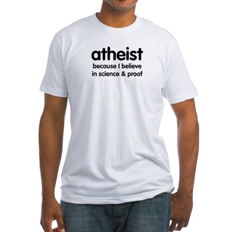 Atheist - Science & Proof Fitted T-Shirt