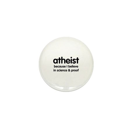Atheist - Science & Proof Mini Button (100 pack)