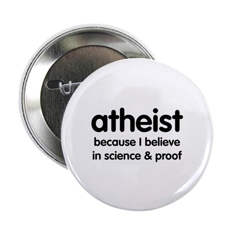 "Atheist - Science & Proof 2.25"" Button (10 pack)"