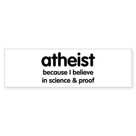 Atheist - Science & Proof Bumper Sticker