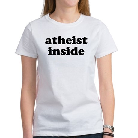 Atheist Inside Women's T-Shirt