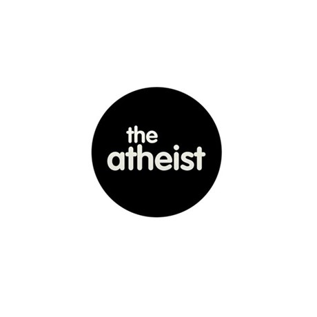 The Atheist Mini Button