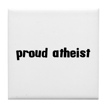 Proud Atheist Tile Coaster