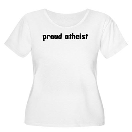 Proud Atheist Women's Plus Size Scoop Neck T-Shirt