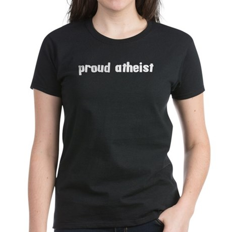 Proud Atheist Women's Dark T-Shirt
