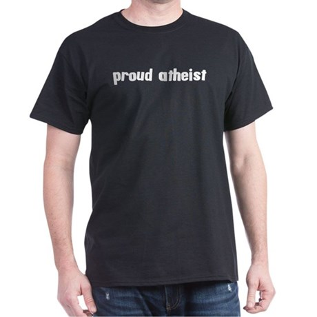 Proud Atheist Dark T-Shirt