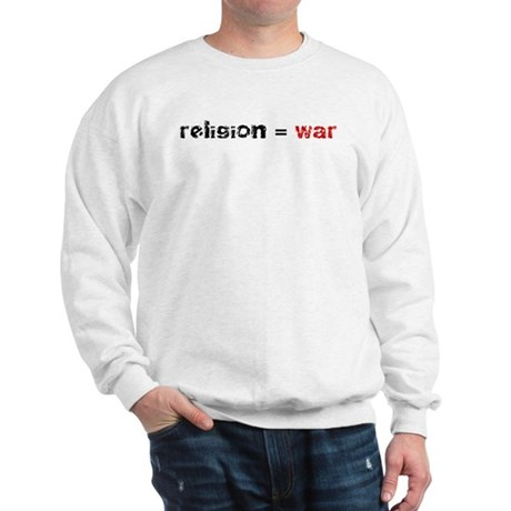 Religion is War Sweatshirt
