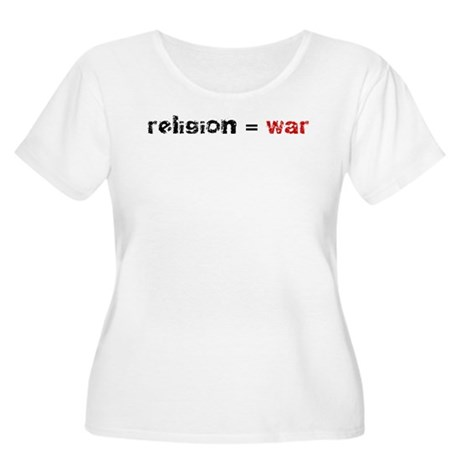 Religion is War Women's Plus Size Scoop Neck T-Shi