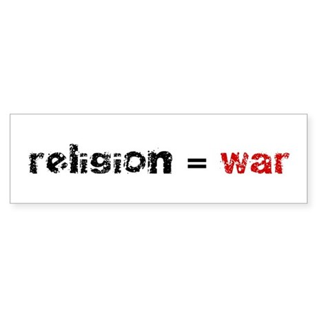 Religion is War Bumper Sticker