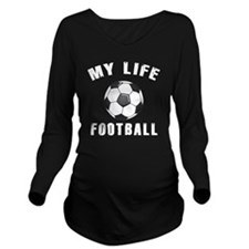 My Life Football Long Sleeve Maternity T-Shirt