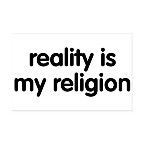 Reality is my Religion Mini Poster Print