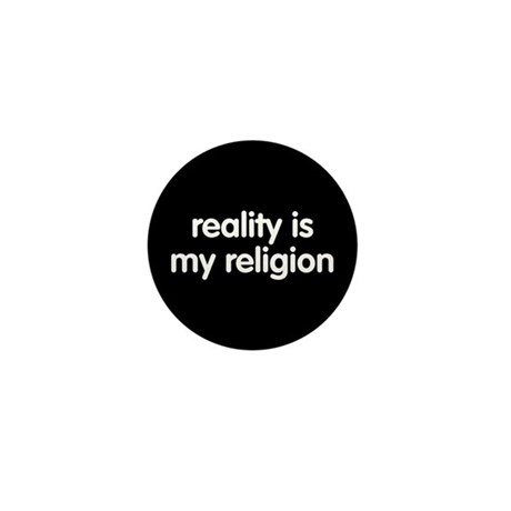 Reality is my Religion Mini Button (10 pack)