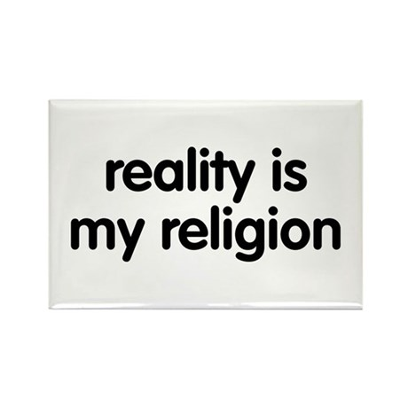 Reality is my Religion Rectangle Magnet (100 pack)