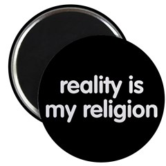 "Reality is my Religion 2.25"" Magnet (10 pack)"