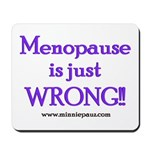 Menopause is Wrong! Mousepad